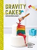 Gravity cakes: Recettes qui défient la gravité !...