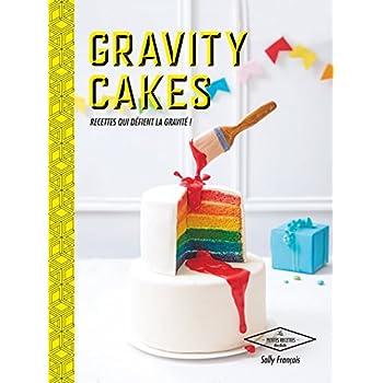 Gravity cakes: Recettes qui défient la gravité !