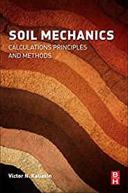 Soil Mechanics: Calculations, Principles, and Methods