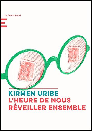 Kirmen Uribe - L'heure de nous réveiller ensemble
