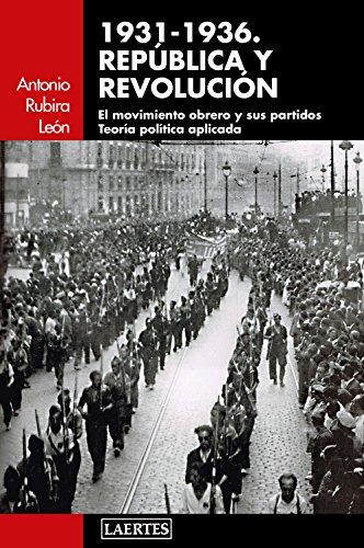 1931-1936. República y revolución: El movimiento obrero y sus partidos. Teoría política aplicada (Laertes)