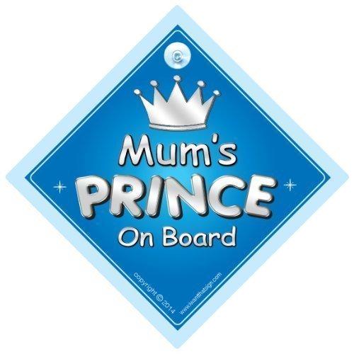 Mum 's Prince On Board Auto, Prince Auto Schild, Prince On Board, Mutter, Mum, Auto, Baby on Board Schild, Baby on Board, Autoschild, Baby Auto Schild (718) (Mütter Board)