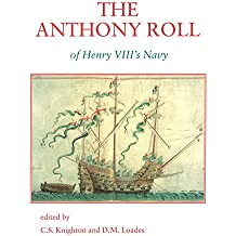 The Anthony Roll of Henry VIII? Navy: Pepys Library 2991 and British Library Add MS 22047 with Related Material (Navy Records Society Publications)