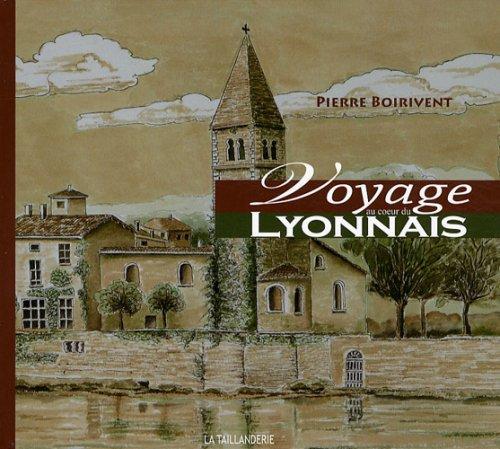 Voyage au coeur du lyonnais par Pierre Boirivent