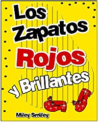 Libros para ninos: «Los zapatos  rojos y brillantes » (Cuentos para dormir books in spanish for children) (Spanish Edition)