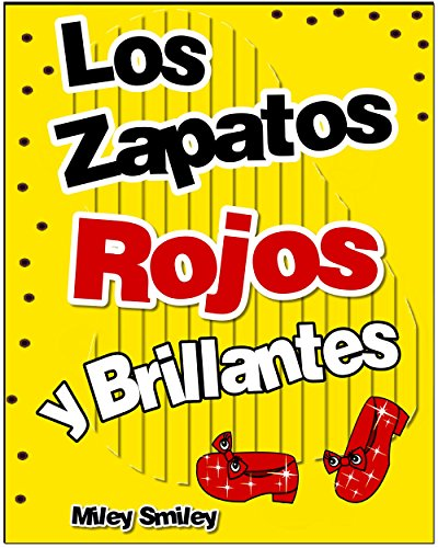 Libros para ninos: «Los zapatos  rojos y brillantes » (Cuentos para dormir books in spanish for children)