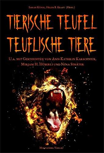 Tierische Teufel – teuflische Tiere: Anthologie