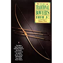 Traditional Bowyer's Bible, Volume 3 (English Edition)