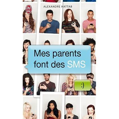 Mes parents font des SMS (Tome 1) (J'ai Lu humour t. 10239)