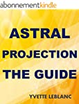 ASTRAL PROJECTION:  THE GUIDE (Englis...