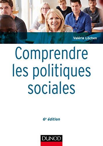 Comprendre les politiques sociales - 6e éd. par Valérie Löchen