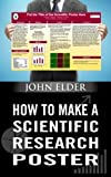 How To Make A Scientific Research Poster (English Edition)