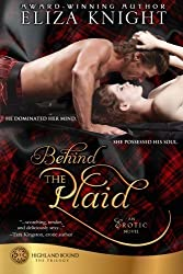 Behind the Plaid (Highland Bound) by Eliza Knight (2013-04-02)