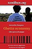 Ghetto economy: Cibo sporco di sangue