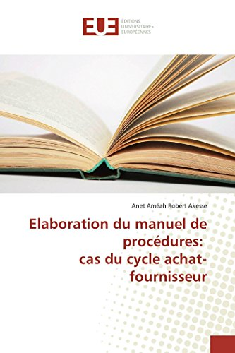 Elaboration du manuel de procédures: cas du cycle achat-fournisseur par Anet Améah Robert Akesse