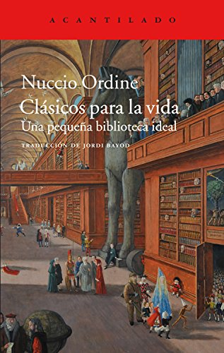 Clásicos para la vida: Una pequeña biblioteca ideal (El Acantilado nº 356) por Nuccio Ordine