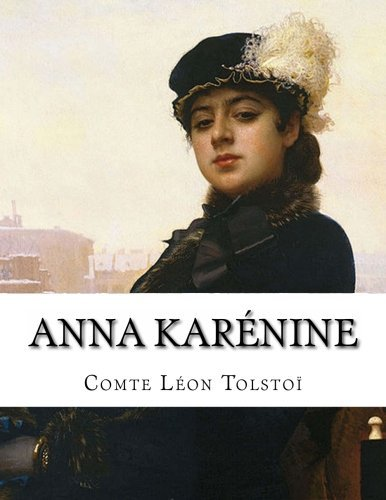 Anna Kar??nine (French Edition) by Comte L??on Tolsto??? (2013-06-04)