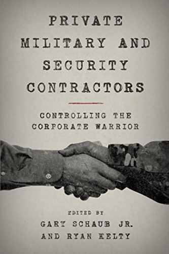 private-military-and-security-contractors-controlling-the-corporate-warrior