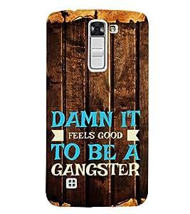 FUSON To Be A Gangster 3D Hard Polycarbonate Designer Back Case Cover for LG K3 :: LG K3 Dual K100 LS450