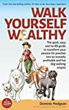 Walk Yourself Wealthy: The quick, easy and no BS guide to transform your passion for pooches into an insanely profitable and fun dog walking empire (English Edition)