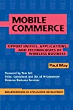 Mobile Commerce: Opportunities, Applications, and Technologies of Wireless Business (Breakthroughs in Application Development)