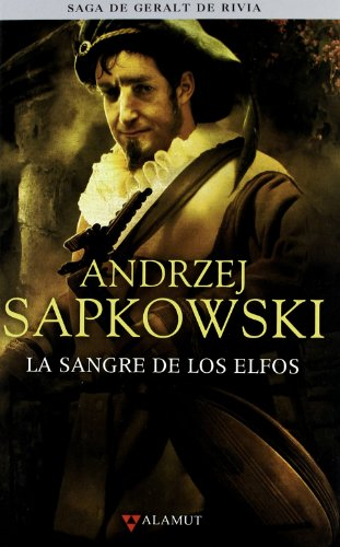 La Sangre de los Elfos (Fantastica (Alamut) (Alamut Serie Fantástica) por Andrzej Sapkowski