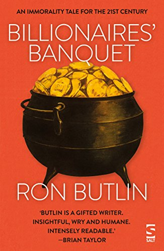 Billionaires' Banquet: An immorality tale for the 21st century by [Butlin, Ron]