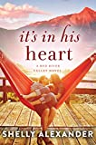 It's In His Heart (Red River Valley Book 1) by Shelly Alexander