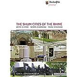 The Shum Cities of the Rhine: Speyer (Shpira) - Worms (Warmaisa) - Mainz (Magenza) (GDKE Bildhefte)