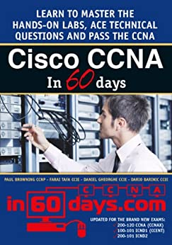 Cisco CCNA in 60 Days by [Browning, Paul, Tafa, Farai, Gheorghe, Daniel]