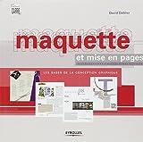 Maquette et mise en pages: Les bases de la conception graphique...