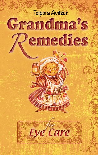 Home Remedies for Eye Care (Grandmas Remedies Collection Book 12) (English (Eye Care)