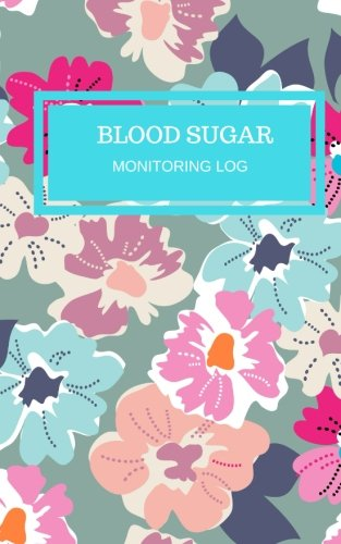 """Blood Sugar Monitoring Log: Floral Type 1 & Type 2 Book   Portable & Compact 5"""" x 8""""   Diabetes, Blood Sugar Diary   Daily Readings For 52 weeks   ... Meal, Notes, Appointment (Personal Health)"""