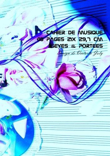 Cahier de Musique 48 pages 21 x 29,7 cm Seyes & Portees: Interieur Seyes Grands Carreaux et Portees de Musique - Couverture Brillante Design 7 par Victoria Joly