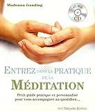Image de Entrez dans la pratique de la méditation : Petit guide pratique et personnalisé pour vous accompagner au quotidien ... (1CD audio)