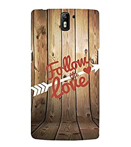 Follow the Love 3D Hard Polycarbonate Designer Back Case Cover for OnePlus One