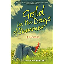 Gold in the Days of Summer: A Novella (English Edition)