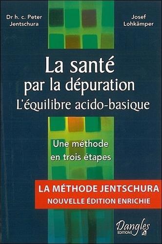 La sant par la dpuration - L'quilibre acido-basique - Une mthode en trois tapes