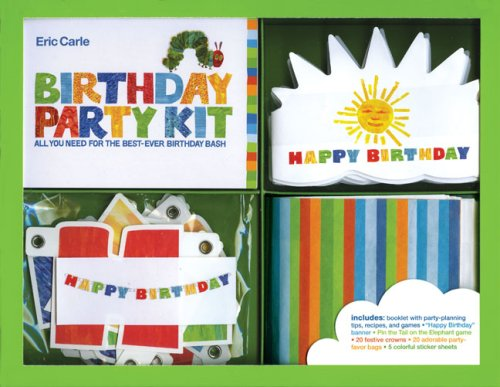 Eric Carle Birthday Party Kit: All You Need for the Best Birthday Bash (Carle Eric Handwerk)