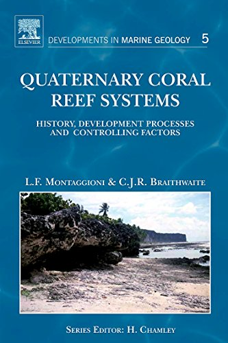 Quaternary Coral Reef Systems: History, Development Processes and Controlling Factors (Developments in Marine Geology)