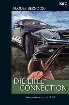 Die Eifel-Connection: Ein Siggi-Baumeister-Krimi (Eifel-Krimi 20) von [Berndorf, Jacques]
