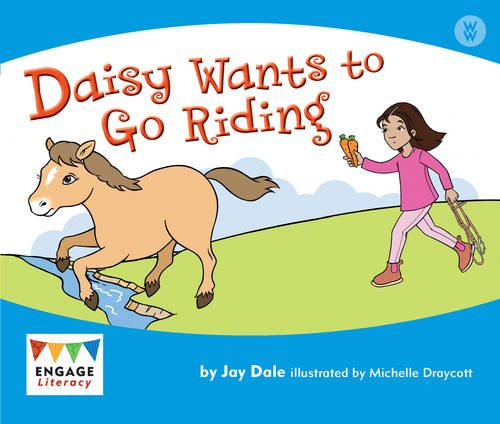 Daisy Wants to Go Riding (Engage Literacy Wonder Words)