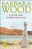 Buchinformationen und Rezensionen zu Der Fluch der Schriftrollen: Roman von Barbara Wood
