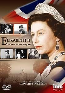 Elizabeth II - From Princess To Queen - The True Story of Elizabeth II's Early Years [DVD] (2002)