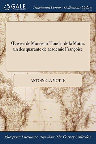 Œuvres de Monsieur Houdar de la Motte: ľun des quarante de ľacadémie Françoise