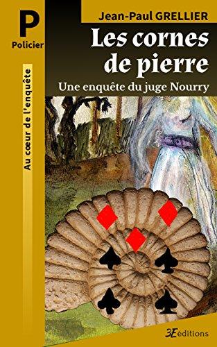 Les cornes de pierre: Une enquête du juge Nourry (Les enquêtes du juge Nourry t. 2)