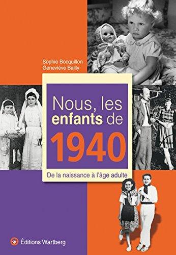 Nous, les enfants de 1940 : De la naissance à l'âge adulte par Sophie Bocquillon