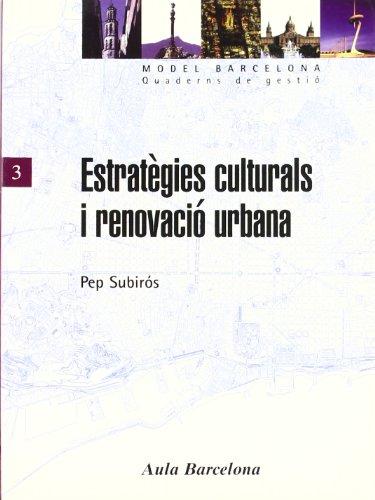 Estratègies culturals i renovació urbana
