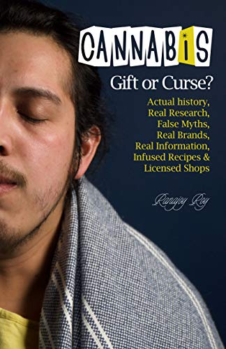 Cannabis - Gift or Curse: The ultimate Book with Actual history, Real Research, False Myths, Real Brands, Real Information & Licensed Shops (English Edition)