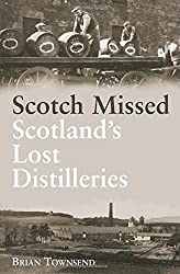 Scotch Missed: Lost Distilleries of Scotland